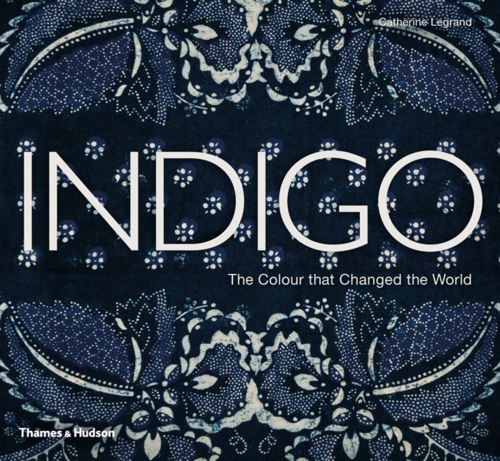 Indigo-The-Colour-That-Changed-the-World-Catherine-Legrand-Thames-and-Hudson-yatzer-2